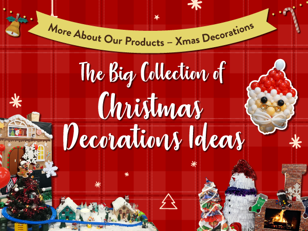 More About Our Products – Xmas Decorations