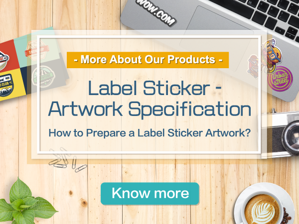 More About Our Products - Label Sticker - Artwork Specification